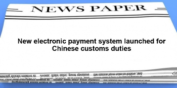 New electronic payment system launched for Chinese customs duties img